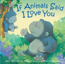 If Animals Said I Love You, Hardback Book