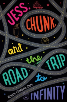Jess, Chunk, and the Road Trip to Infinity, Hardback Book