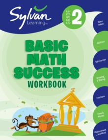 2nd Grade Basic Math Success Workbook : Activities, Exercises, and Tips to Help Catch Up, Keep Up, and Get Ahead, Paperback / softback Book