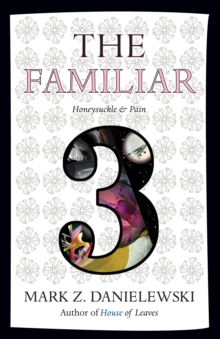 The Familiar, Volume 3 Honeysuckle & Pain, Paperback Book