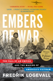 Embers of War : The Fall of an Empire and the Making of America's Vietnam, Paperback / softback Book