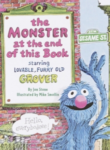 The Monster at the End of This Book : Starring Lovable, Furry Old Grover Sesame Street, Board book Book