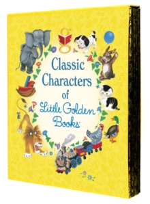 Classic Characters of Little Golden Books : The Poky Puppy, Tootle, the Saggy Baggy Elephant, Tawny Scrawny Lion, Scruffy the Tugboat, Other book format Book