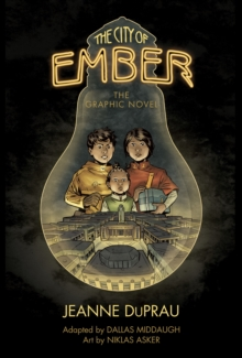 The City of Ember : the Graphic Novel, Paperback Book