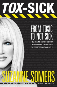 Tox-Sick : From Toxic to Not Sick, Paperback / softback Book