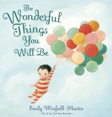 The Wonderful Things You Will Be, Hardback Book