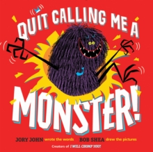 Quit Calling Me A Monster!, Hardback Book