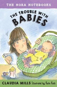 The Nora Notebooks, Book 2 The Trouble With Babies, Hardback Book