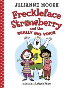 Freckleface Strawberry and the Really Big Voice, Hardback Book
