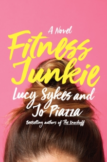 Fitness Junkie : A Novel, Paperback Book