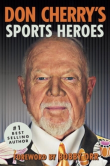 Don Cherry's Sports Heroes, Hardback Book