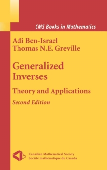 Generalized Inverses : Theory and Applications, Hardback Book