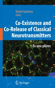 Co-existence and Co-release of Classical Neurotransmitters : Ex UNO Plures, Hardback Book
