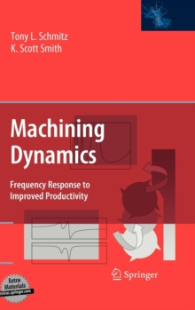 Machining Dynamics : Frequency Response to Improved Productivity, Mixed media product Book