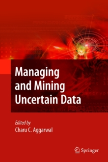 Managing and Mining Uncertain Data, Hardback Book