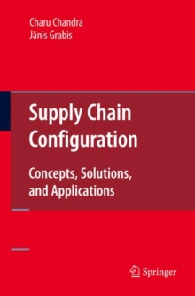 Supply Chain Configuration : Concepts, Solutions, and Applications, Hardback Book