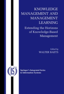 Knowledge Management and Management Learning: : Extending the Horizons of Knowledge-Based Management, Hardback Book
