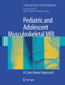 Pediatric and Adolescent Musculoskeletal MRI : A Case-based Approach, Hardback Book