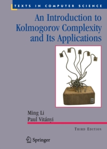 An Introduction to Kolmogorov Complexity and Its Applications, Hardback Book