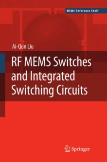 RF MEMS Switches and Integrated Switching Circuits, Hardback Book