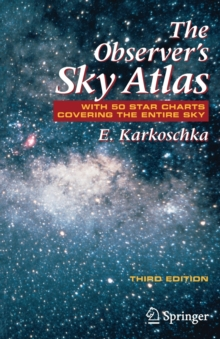 The Observer's Sky Atlas : With 50 Star Charts Covering the Entire Sky, Paperback Book