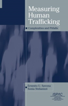 Measuring Human Trafficking : Complexities and Pitfalls, Hardback Book