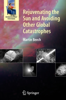 Rejuvenating the Sun and Avoiding Other Global Catastrophes, Paperback / softback Book