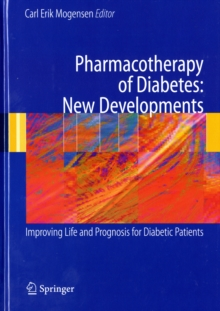 Pharmacotherapy of Diabetes: New Developments : Improving Life and Prognosis for Diabetic Patients, Hardback Book