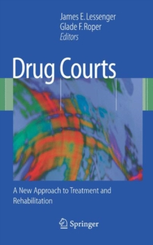 Drug Courts : A New Approach to Treatment and Rehabilitation, Hardback Book
