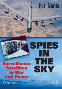 Spies in the Sky : Surveillance Satellites in War and Peace, Paperback / softback Book