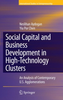 Social Capital and Business Development in High-Technology Clusters : An Analysis of Contemporary U.S. Agglomerations, Hardback Book