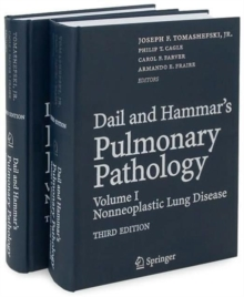 Dail and Hammar's Pulmonary Pathology : Volume I: Non-neoplastic Lung Disease Volume II: Neoplastic Lung Disease, Hardback Book