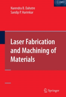 Laser Fabrication and Machining of Materials, Hardback Book