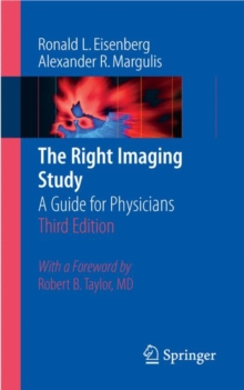The Right Imaging Study : A Guide for Physicians, Paperback / softback Book