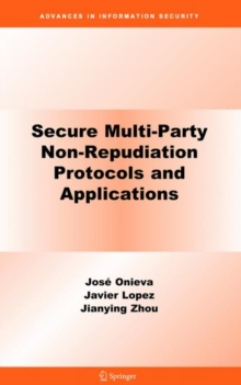 Secure Multi-party Non-repudiation Protocols and Applications, Hardback Book