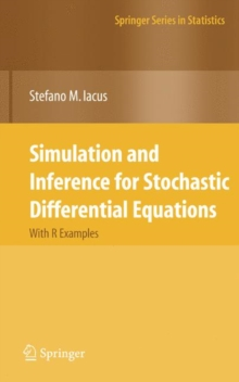 Simulation and Inference for Stochastic Differential Equations : With R Examples, Hardback Book