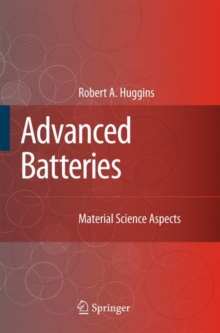 Advanced Batteries : Materials Science Aspects, Hardback Book