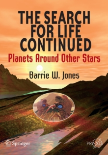 The Search for Life Continued : Planets Around Other Stars, Paperback / softback Book