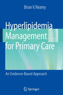 Hyperlipidemia Management for Primary Care : An Evidence-Based Approach, Paperback / softback Book