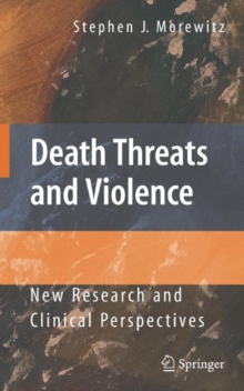 Death Threats and Violence : New Research and Clinical Perspectives, Hardback Book
