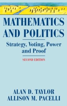 Mathematics and Politics : Strategy, Voting, Power, and Proof, Hardback Book