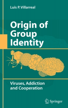 Origin of Group Identity : Viruses, Addiction and Cooperation, Hardback Book