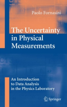 The Uncertainty in Physical Measurements : An Introduction to Data Analysis in the Physics Laboratory, Hardback Book