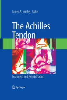 The Achilles Tendon : Treatment and Rehabilitation, Hardback Book