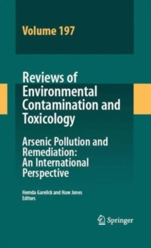 Reviews of Environmental Contamination Volume 197 : Arsenic Pollution and Remediation: An International Perspective, Hardback Book