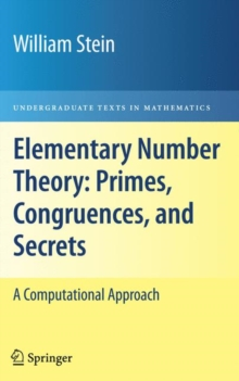 Elementary Number Theory: Primes, Congruences, and Secrets : A Computational Approach, Hardback Book