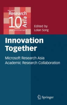 Innovation Together : Microsoft Research Asia Academic Research Collaboration, Hardback Book
