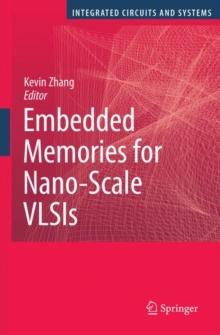 Embedded Memories for Nano-scale VLSIs, Hardback Book