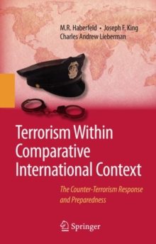 Terrorism Within Comparative International Context : The Counter-terrorism Response and Preparedness, Hardback Book