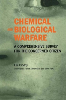 Chemical and Biological Warfare : A Comprehensive Survey for the Concerned Citizen, Hardback Book